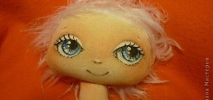 Рисуем глазки текстильной кукле. Мастер-класс